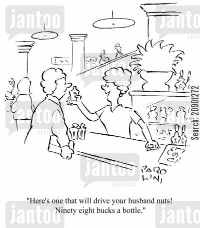 fragrances cartoon humor: 'Here's one that will drive your husband nuts! Ninety eight bucks a bottle.'