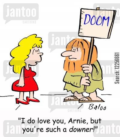 downers cartoon humor: DOOM, 'I do love you, Arnie, but you're such a downer!'