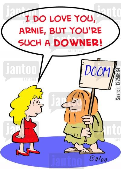 doom and gloom cartoon humor: 'I do love you, Arnie, but you're such a downer!'