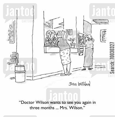 marriage counselors cartoon humor: 'Doctor Wilson wants to see you again in three months ... Mrs. Wilson.'
