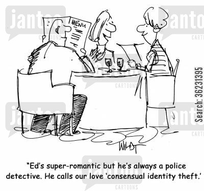 edward cartoon humor: Ed's super-romantic but he's always a police detective. He calls our love 'consensual identity theft.'