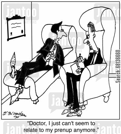 prenuptial agreements cartoon humor: 'Doctor, I just can't seem to relate to my prenup anymore.'