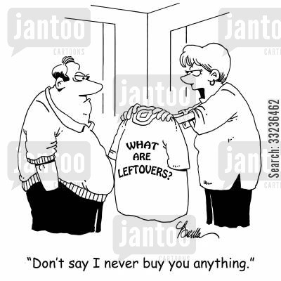 tee shirt cartoon humor: 'Don't say I never buy you anything.'