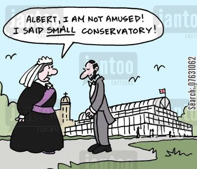 palaces cartoon humor: Albert, I am not amused! I said small conservatory!