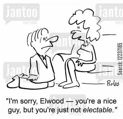 nice guys cartoon humor: 'I'm sorry, Elwood -- you're a nice guy, but you're just not electable.'