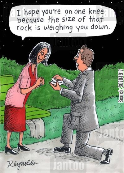one knee cartoon humor: 'I hope you're on one knee because the size of that rock is weighing you down.'