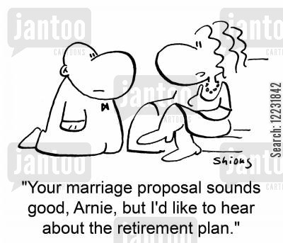 one knee cartoon humor: Your marriage proposal sounds good, Arnie, but I'd like to hear about the retirement plan.