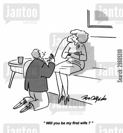 proposing cartoon humor: 'Will you be my first wife?'