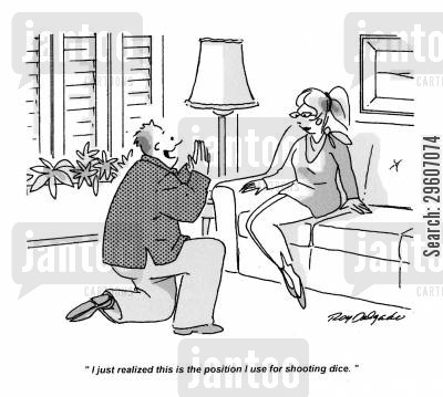 kneeling cartoon humor: 'I just realized this is the position I use for shooting dice.'