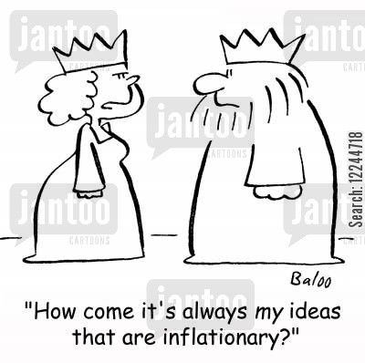 inflationary cartoon humor: 'How come it's always my ideas that are inflationary?'