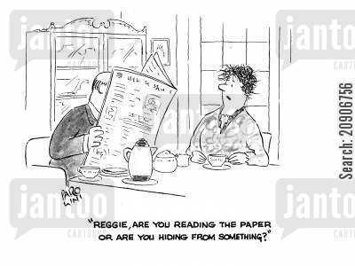 afternoon tea cartoon humor: 'Reggie, are you reading the paper or are you hiding from something?'