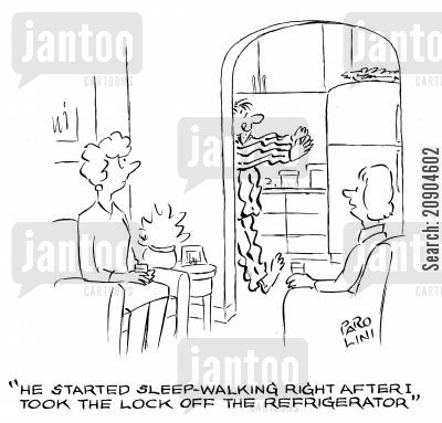 midnight snacks cartoon humor: 'He started sleep-walking right after I took the lock off the refrigerator.'