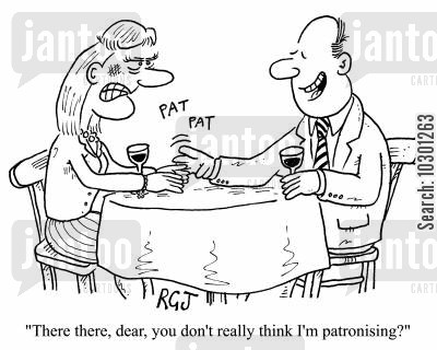 personality clash cartoon humor: There, there,dear, you don't really think I'm patronising.