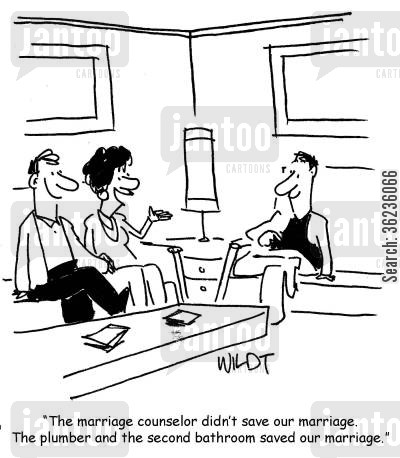 marriage counseling cartoon humor: 'The marriage counselor didn't save our marriage. The plumber and the second bathroom saved our marriage.'