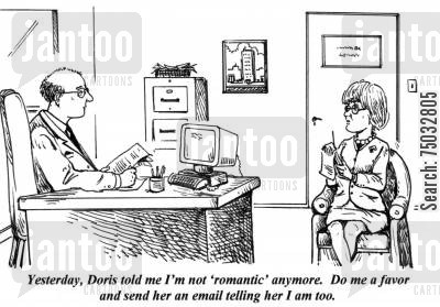 sentiment cartoon humor: 'Yesterday, Doris told me I'm not 'romantic' anymore. Do me a favor and send her an email telling her I am too.'