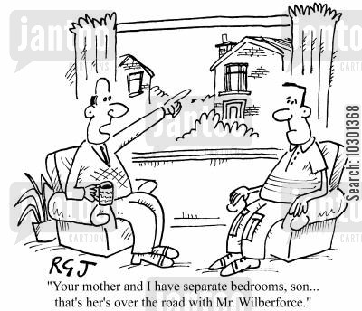 separate bedrooms cartoon humor: Your mother and I have separate bedrooms, son... That's hers, over the road with Mr. Wilberforce.