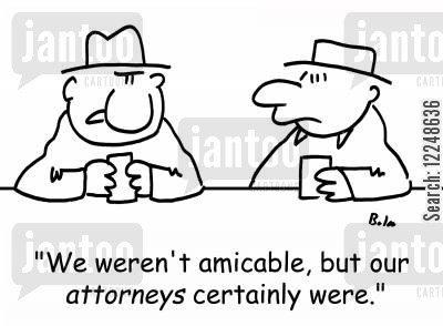 divorce attorney cartoon humor: 'We weren't amicable, but our attorneys certainly were.'