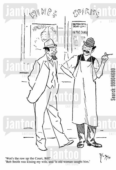 shopkeepers cartoon humor: Wot's the row up the Court, Bill? Bob Smith was kissing my wife, and 'is old woman caught him.