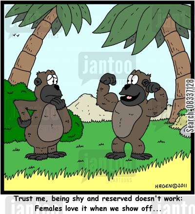 mating rituals cartoon humor: 'Trust me, being shy and reserved doesn't work: Females love it when we show off...'