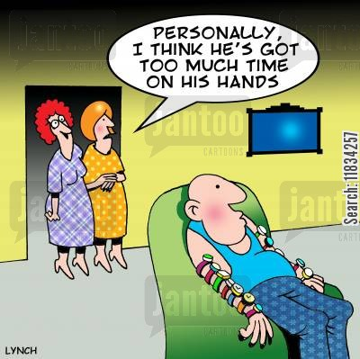 time waster cartoon humor: 'Personally I think he's got to much time on his hands.'