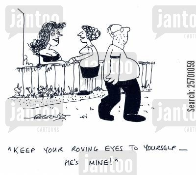 roving eyes cartoon humor: 'Keep your roving eyes to yourself - he's mine!'