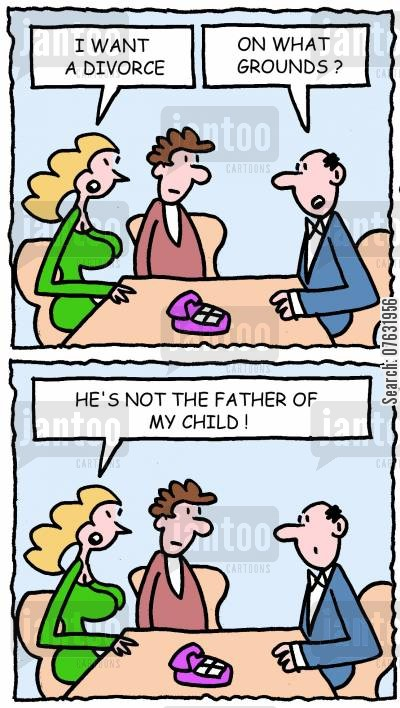 cheating wives cartoon humor: I want a divorce. On what grounds? He's not the father of my child!