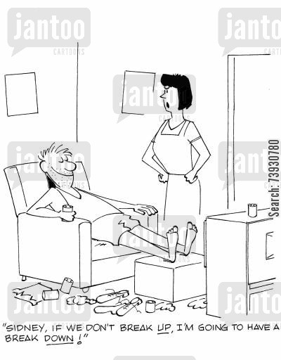 split ups cartoon humor: 'Sidney, if we don't break UP, I'm going to have a break DOWN!'