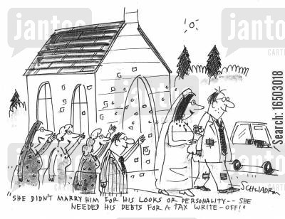 tax havens cartoon humor: 'She didn't marry him for his looks or personality - she needed his debts for a tax write-off!'
