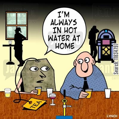 cuppa cartoon humor: 'I'm always in hot water at home.'