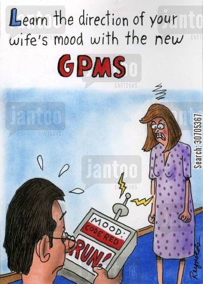 warnings cartoon humor: 'Learn the direction of your wife's mood with the new GPMS.'