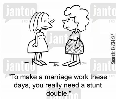 marriage secret cartoon humor: 'To make a marriage work these days, you really need a stunt double.'