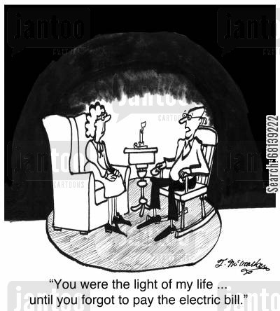 power supply cartoon humor: 'You were the light of my life ... until you forgot to pay the electric bill.'