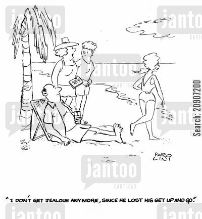 holidaying cartoon humor: 'I don't get jealous anymore, since he lost his get up and go.'