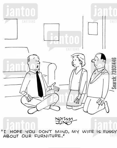 household chores cartoon humor: 'I hope you don't mind. My wife is fussy about our funiture.'