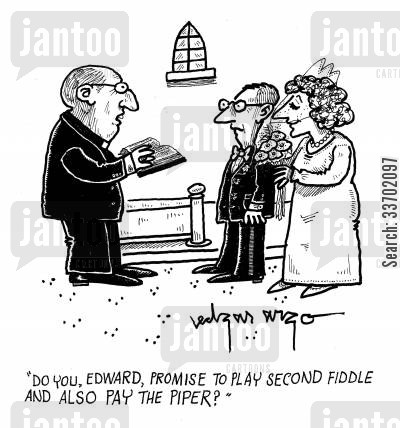 fiddles cartoon humor: 'Do you, Edward, promise to play second fiddle and also pay the piper?'
