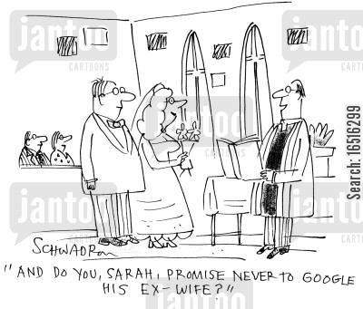 looking up cartoon humor: 'And do you, Sarah, promise never to Google his ex-wife?'