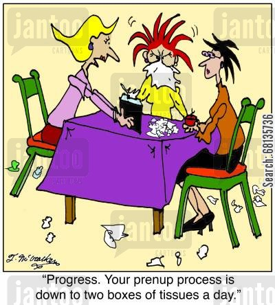 handkerchief cartoon humor: 'Progress. Your prenup process is down to two boxes of tissue a day.'