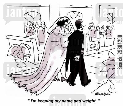 grooms cartoon humor: 'I'm keeping my name and weight.'