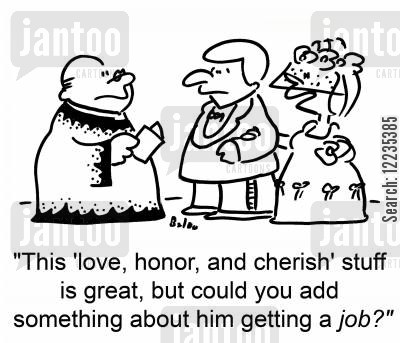 layabout cartoon humor: 'This 'love, honor, and cherish' stuff is great, but could you add something about him getting a job?'