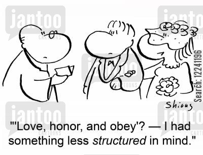 love honor and obey cartoon humor: ''Love, honor, and obey'? -- I had something less structured in mind.'