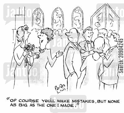 disgruntled husband cartoon humor: 'Of course you'll make mistakes, but none as big as the one I made.'