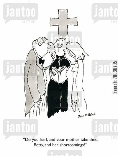 mother in law cartoon humor: 'Do you, Earl, and your mother take thee, Betty, and her shortcomings?'