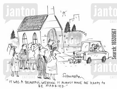 happy marriage cartoon humor: 'It was a beautiful wedding. It almost made me happy to be married.'