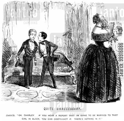 juvenile cartoon humor: 'Oh, Charley, if you hear a report that I'm going to be married to that girl in black, you can contradict it. There's nothing in it.'