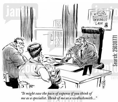 ex wife cartoon humor: 'It might ease the pain of expense if you think of me as a specialist, Think of me as a wedlocksmith...'
