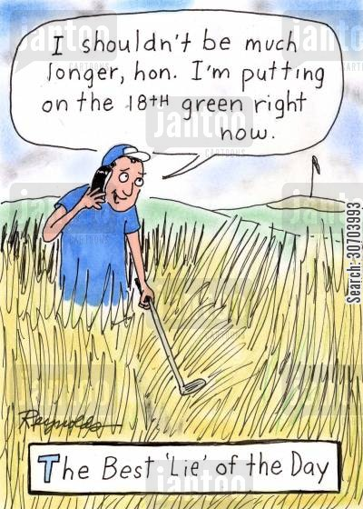 golf matches cartoon humor: 'I shouldn't be much longer, hon, I'm putting on the 18th green right now.'