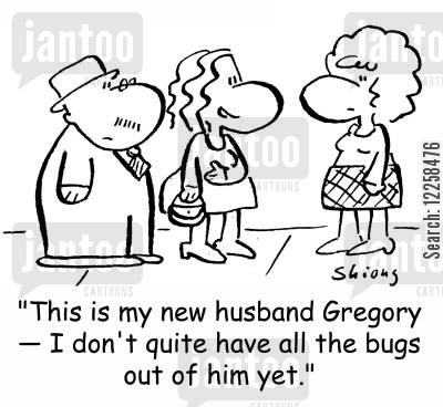 new husbands cartoon humor: 'This is my new husband Gregory -- I don't quite have all the bugs out of him yet.'