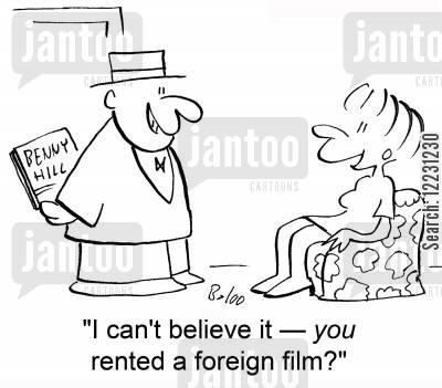 foreign film cartoon humor: 'I can't believe it — you rented a foreign film?'