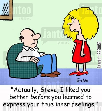 expressing yourself cartoon humor: 'Actually, Steve, I liked you better BEFORE you learned to express your true inner feelings.'