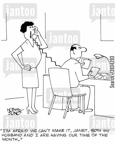 premenstrual syndrome cartoon humor: 'I'm afraid we can't make it, Janet. Both my husband and I are having our time of the month.'